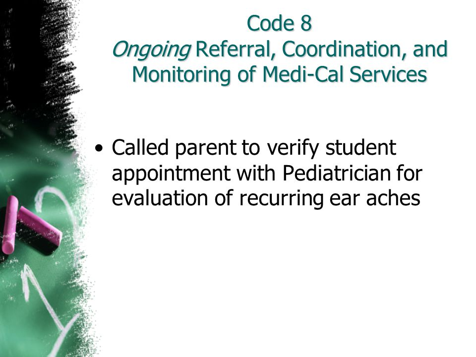 Code 8 Ongoing Referral, Coordination, and Monitoring of Medi-Cal Services