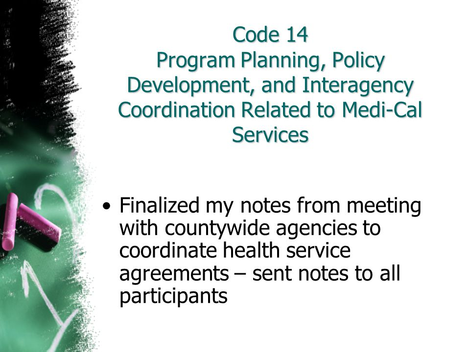 Code 14 Program Planning, Policy Development, and Interagency Coordination Related to Medi-Cal Services