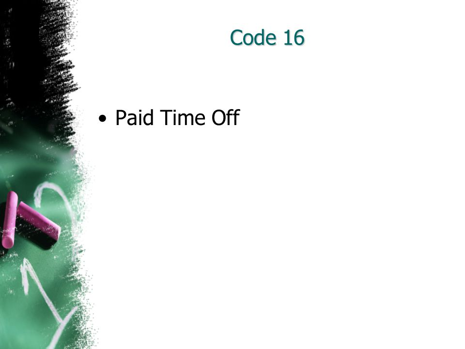 Code 16 Paid Time Off