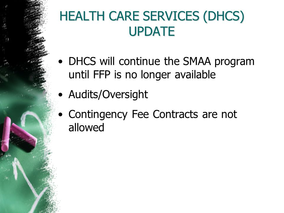 HEALTH CARE SERVICES (DHCS) UPDATE