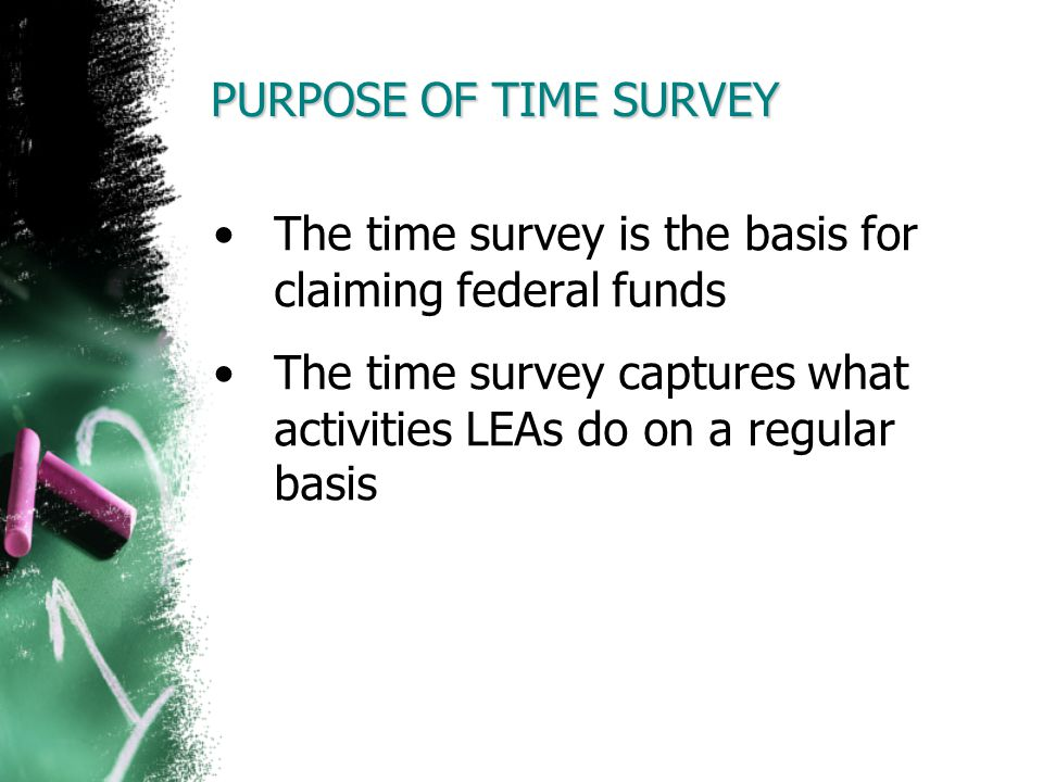 The time survey is the basis for claiming federal funds