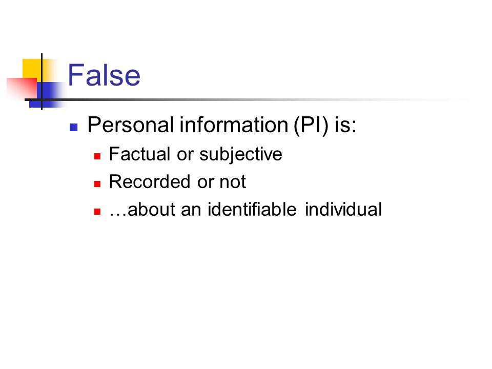 False Personal information (PI) is: Factual or subjective