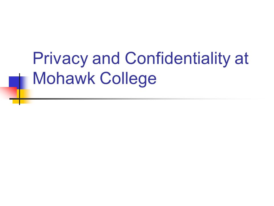 Privacy and Confidentiality at Mohawk College
