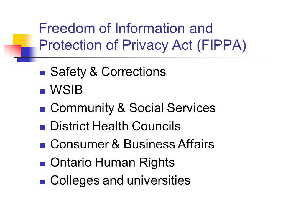 Freedom of Information and Protection of Privacy Act (FIPPA)