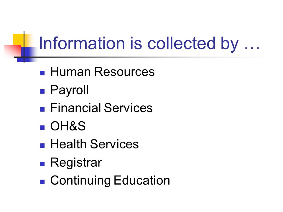 Information is collected by …