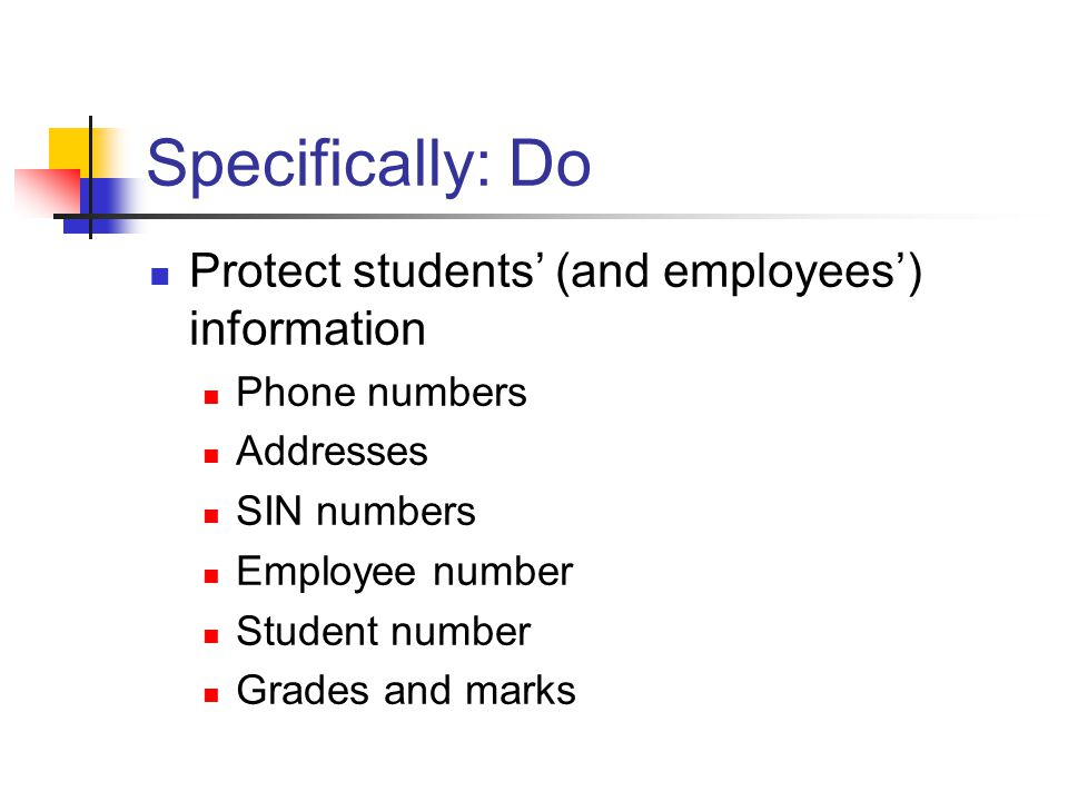 Specifically: Do Protect students' (and employees') information