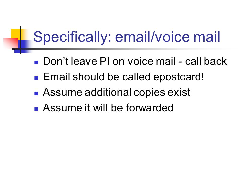 Specifically: email/voice mail
