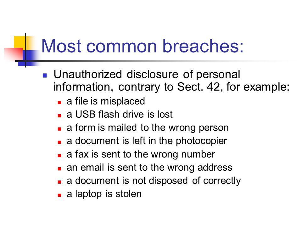3/31/2017 Most common breaches: Unauthorized disclosure of personal information, contrary to Sect. 42, for example: