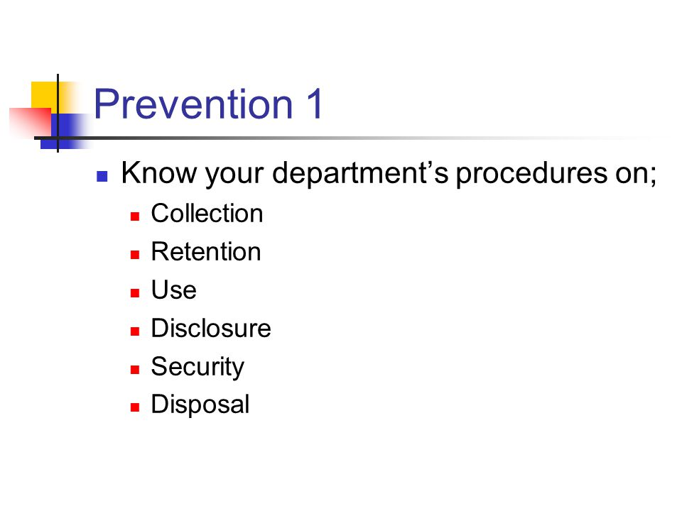 Prevention 1 Know your department's procedures on; Collection