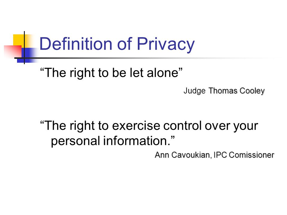 Definition of Privacy The right to be let alone