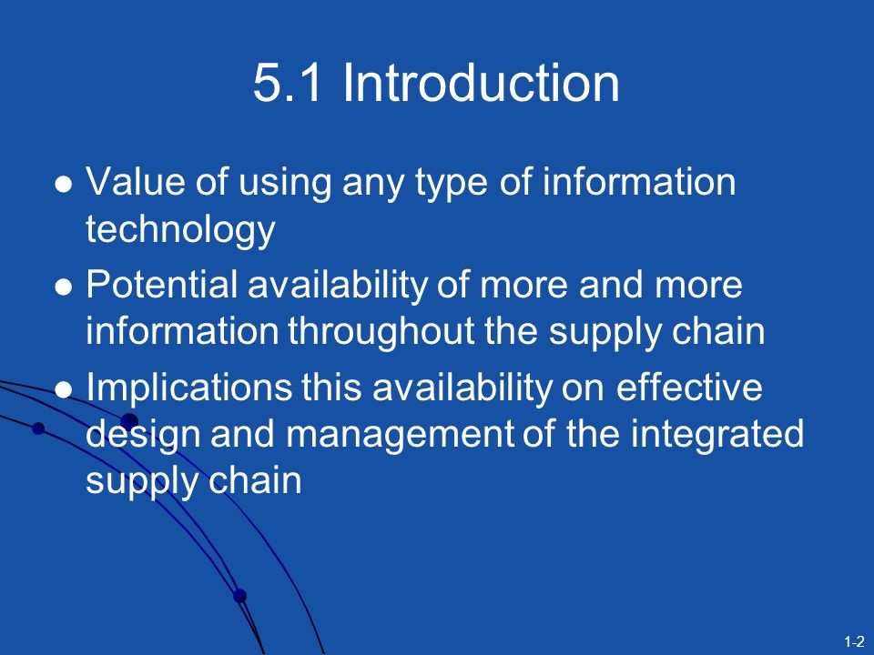 5.1 Introduction Value of using any type of information technology