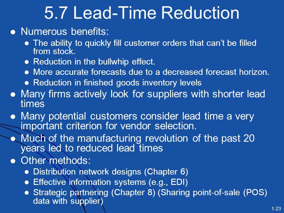 5.7 Lead-Time Reduction Numerous benefits: