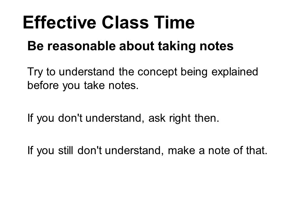 Be reasonable about taking notes