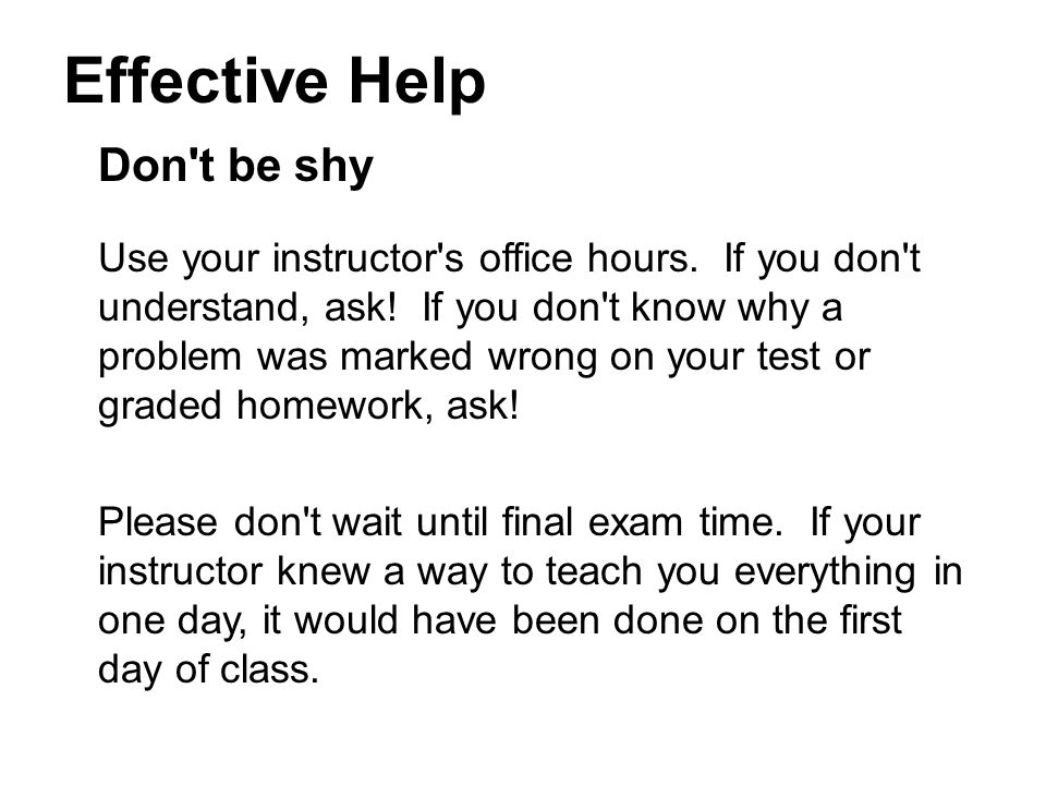 Effective Help Don t be shy