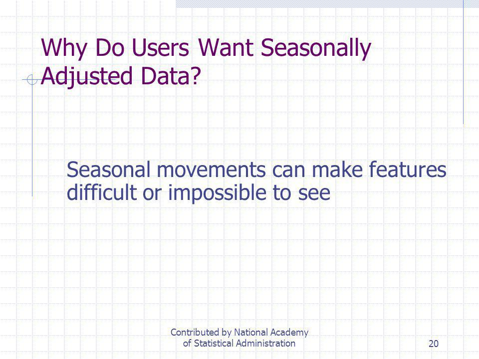Why Do Users Want Seasonally Adjusted Data