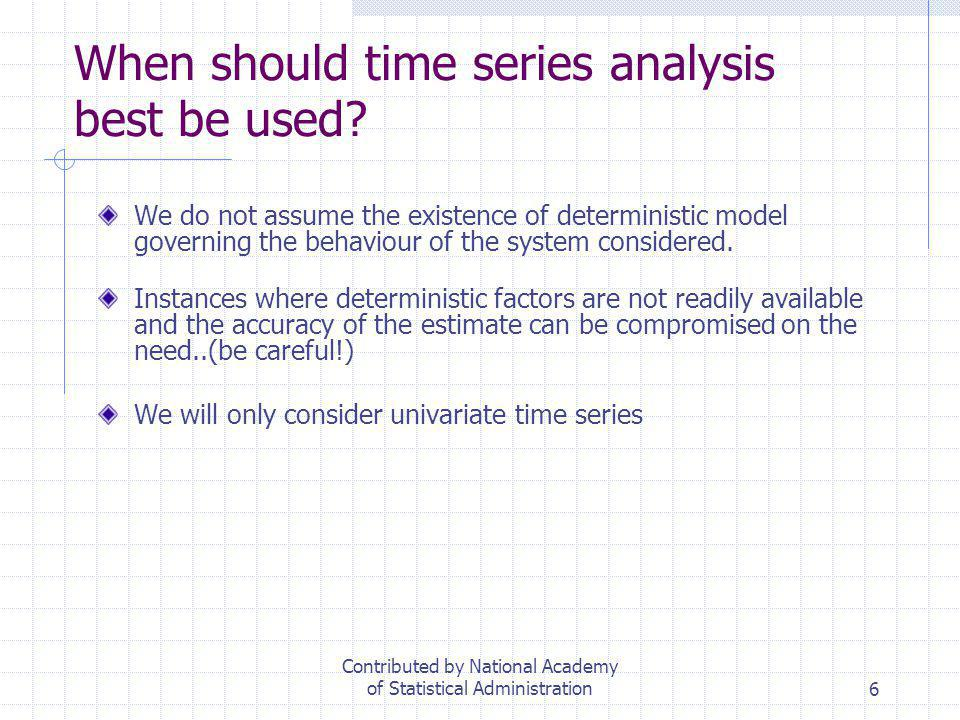 When should time series analysis best be used