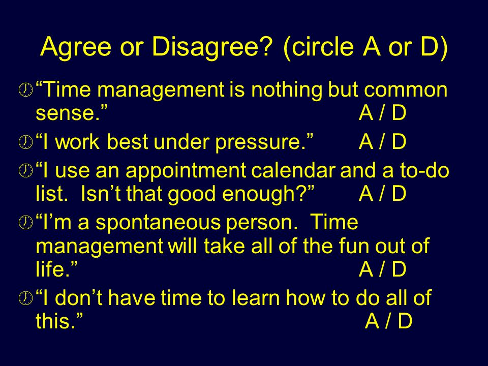 Agree or Disagree (circle A or D)