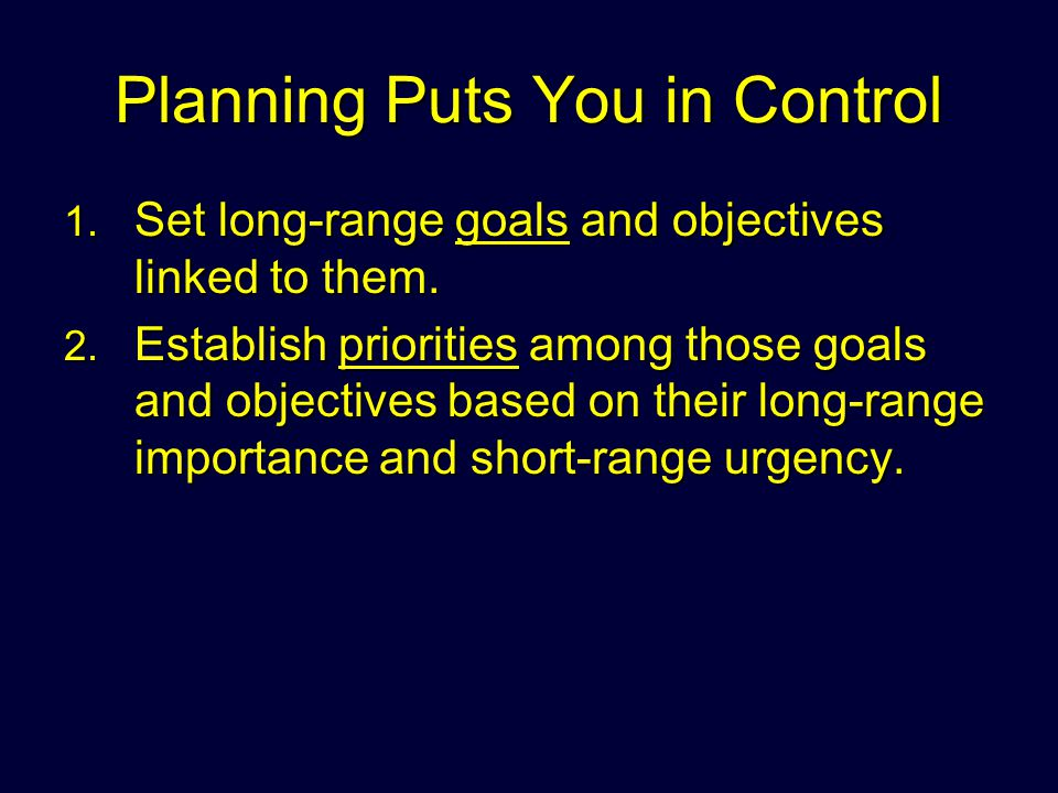 Planning Puts You in Control