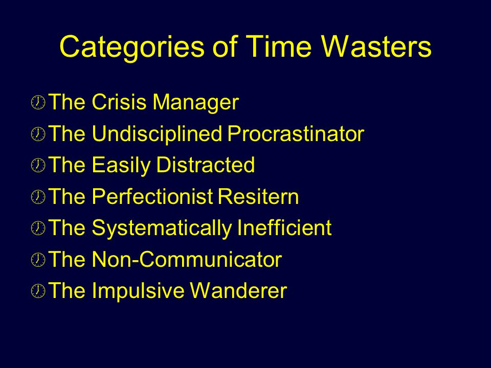 Categories of Time Wasters