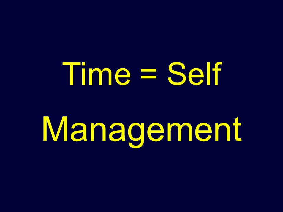 Time = Self Management