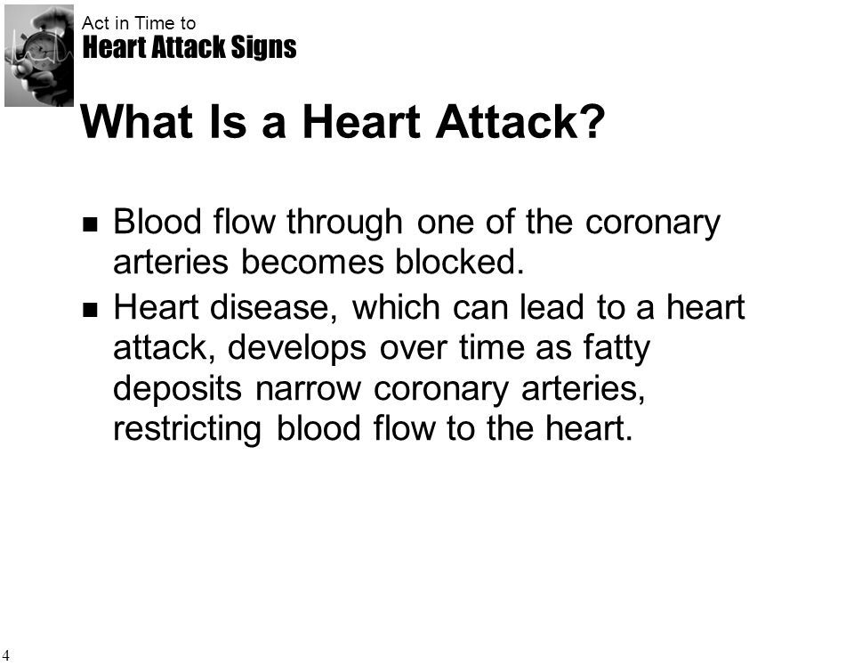 What Is a Heart Attack Blood flow through one of the coronary arteries becomes blocked.