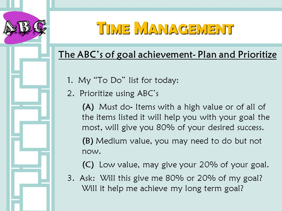 The ABC's of goal achievement- Plan and Prioritize