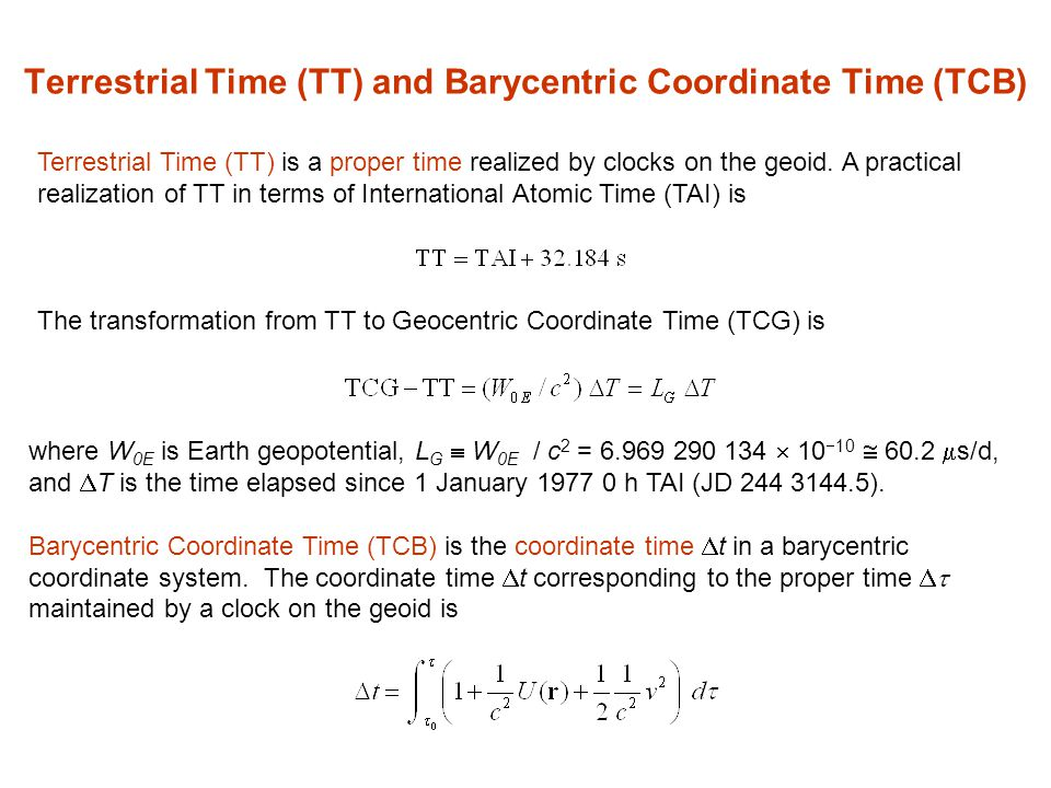 Terrestrial Time (TT) and Barycentric Coordinate Time (TCB)