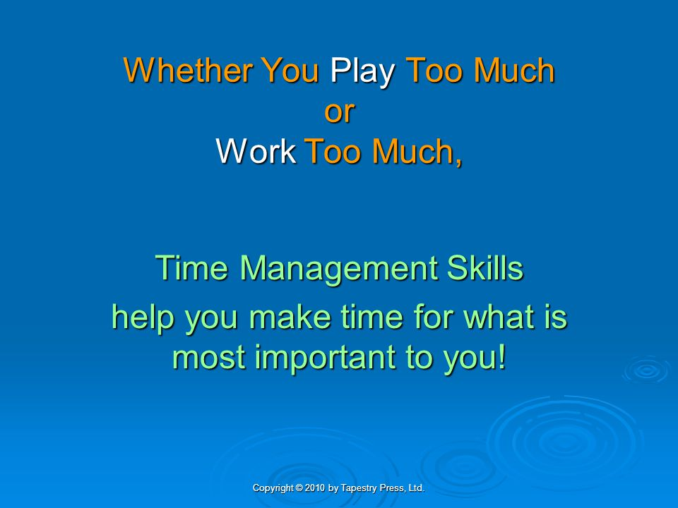 Whether You Play Too Much or Work Too Much,