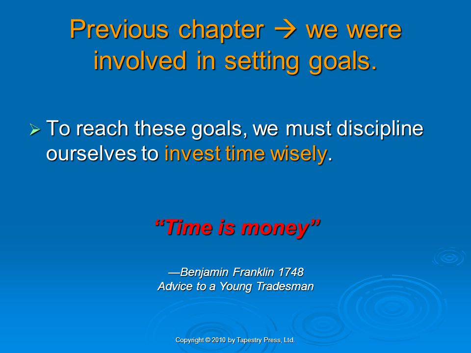 Previous chapter  we were involved in setting goals.