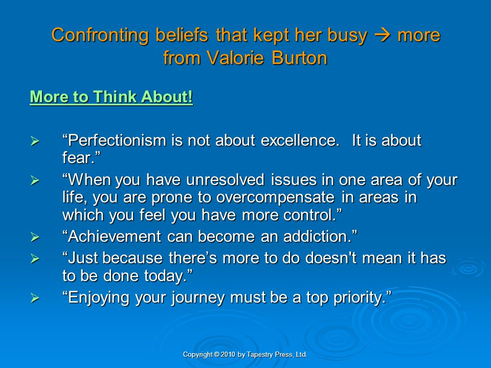 Confronting beliefs that kept her busy  more from Valorie Burton