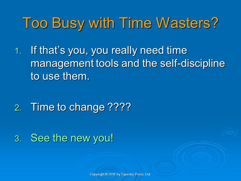 Too Busy with Time Wasters