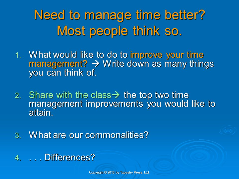 Need to manage time better Most people think so.