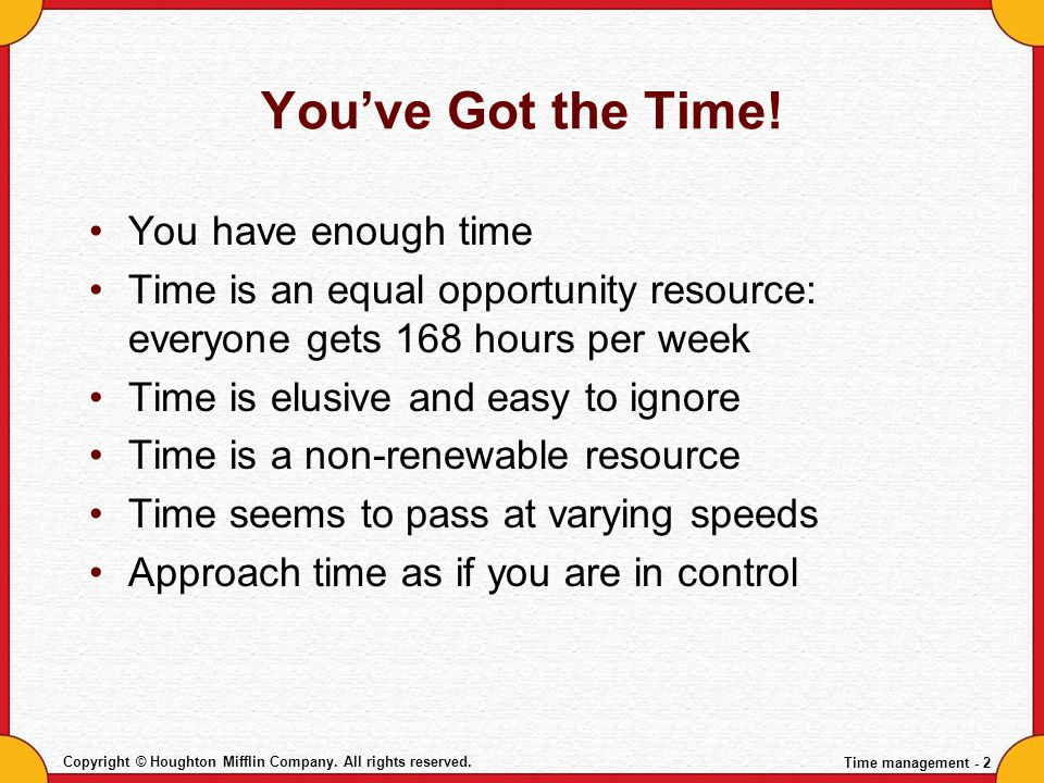 You've Got the Time! You have enough time