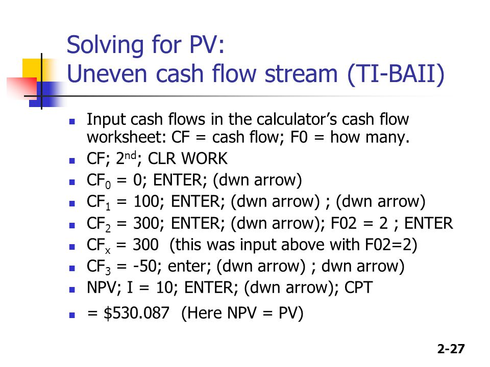 Solving for PV: Uneven cash flow stream (TI-BAII)