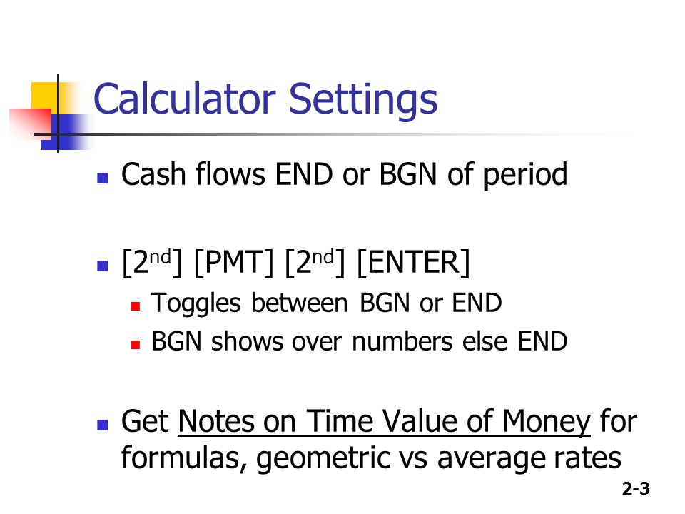 Calculator Settings Cash flows END or BGN of period