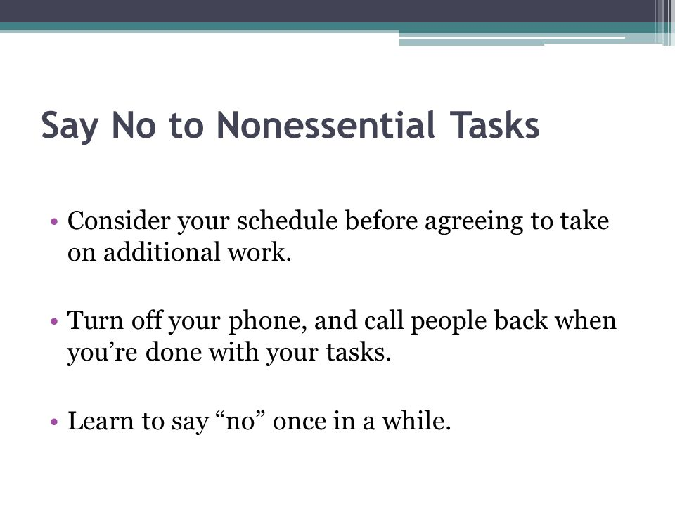Say No to Nonessential Tasks