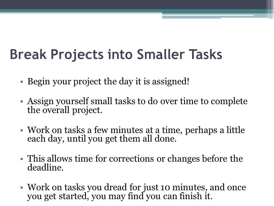 Break Projects into Smaller Tasks
