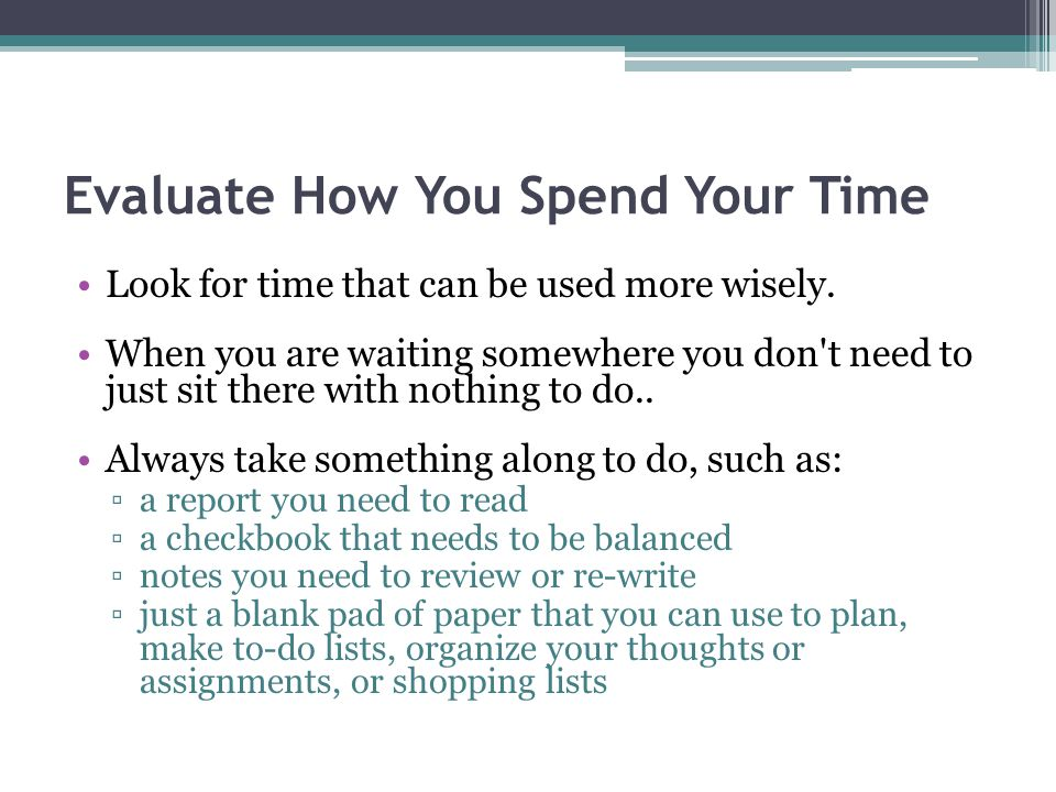 Evaluate How You Spend Your Time