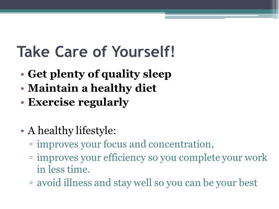 Take Care of Yourself! Get plenty of quality sleep