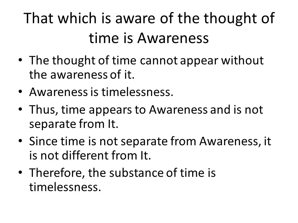 That which is aware of the thought of time is Awareness