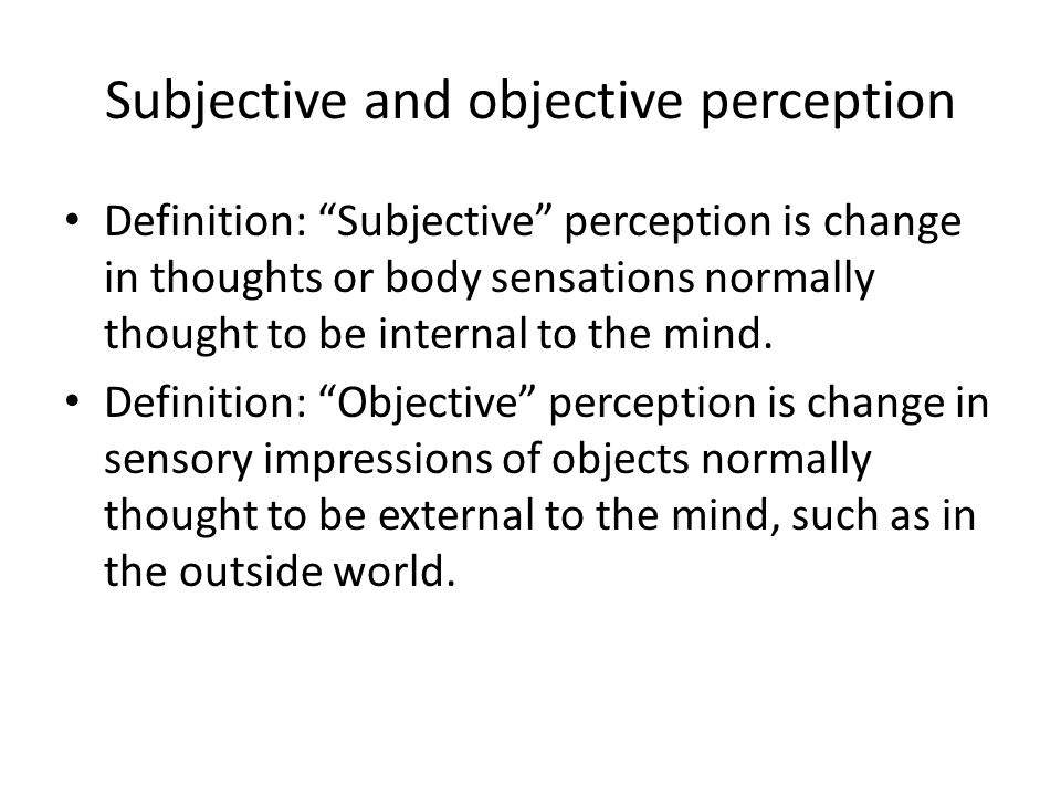 Subjective and objective perception