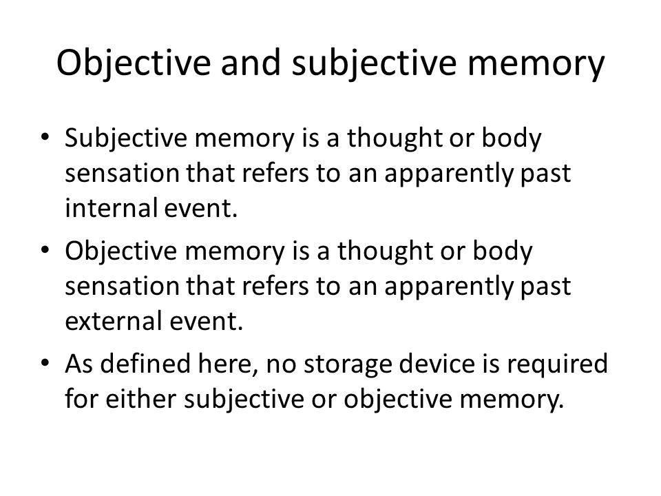 Objective and subjective memory