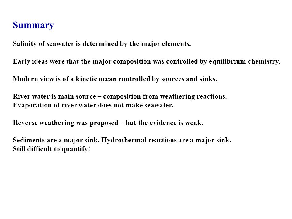 Summary Salinity of seawater is determined by the major elements.