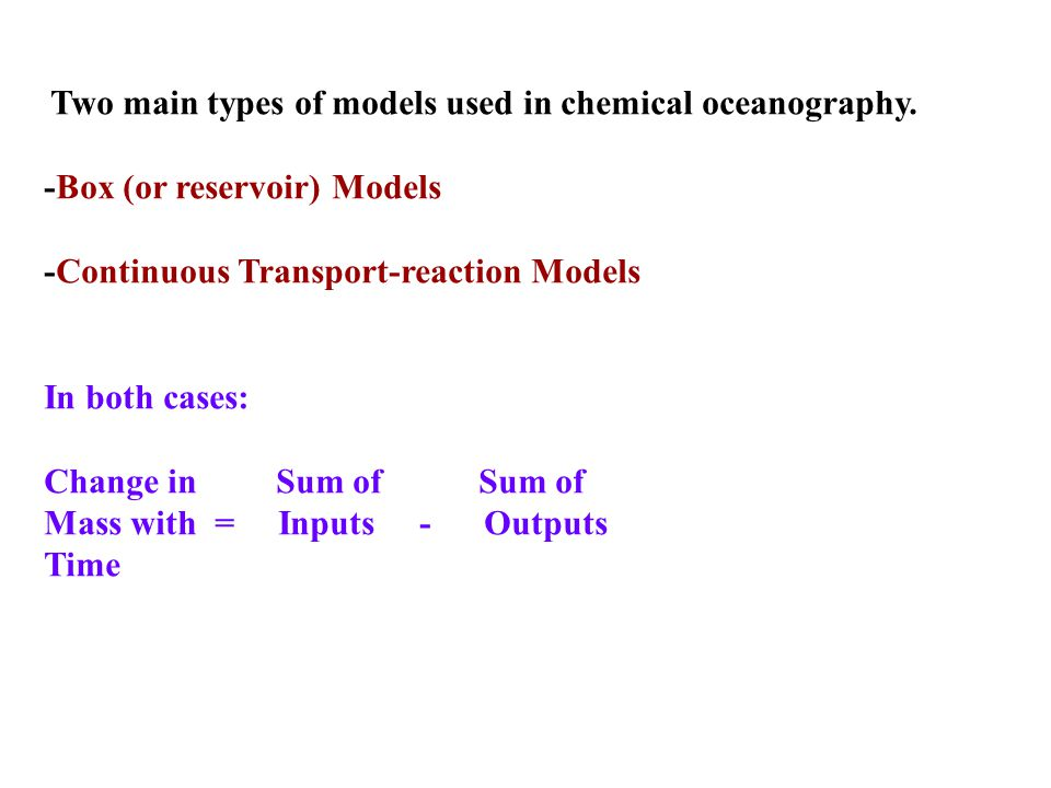 -Box (or reservoir) Models -Continuous Transport-reaction Models