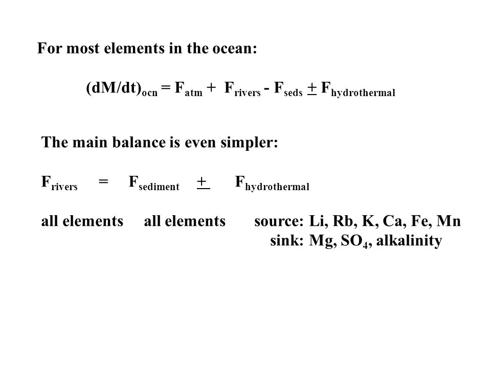 For most elements in the ocean: