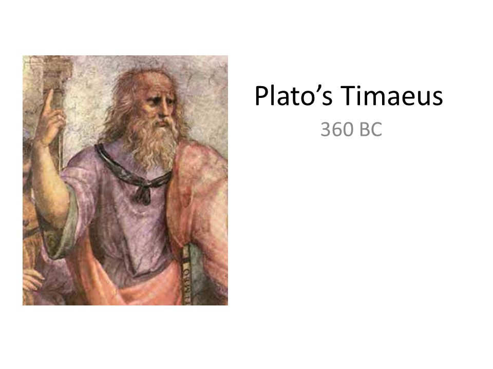 Plato's Timaeus 360 BC