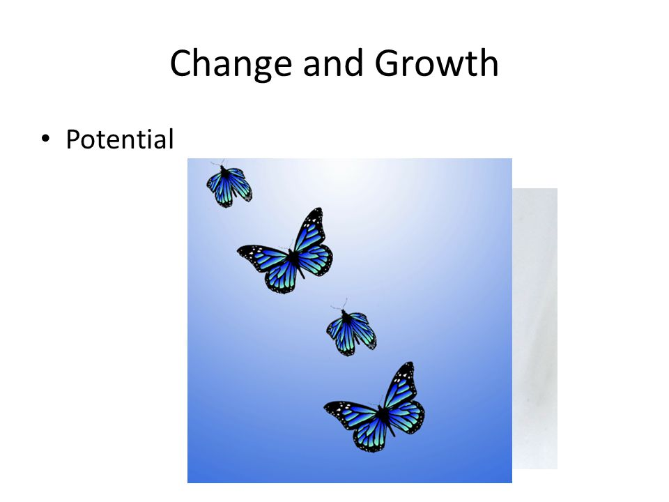 Change and Growth Potential