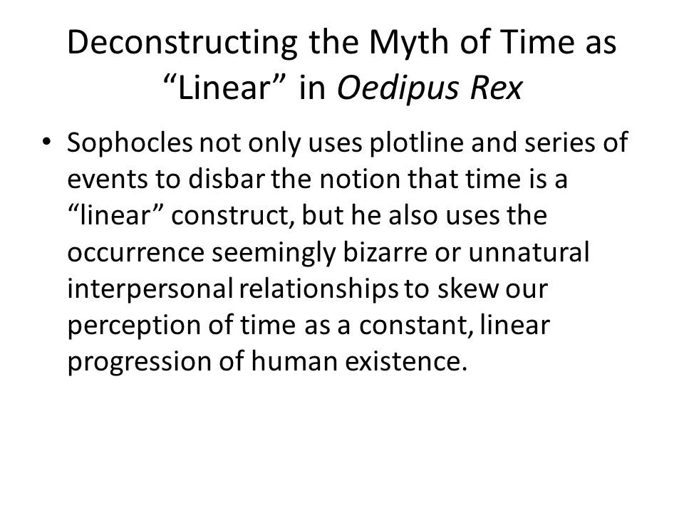 oedipus rex ppt  deconstructing the myth of time as linear in oedipus rex