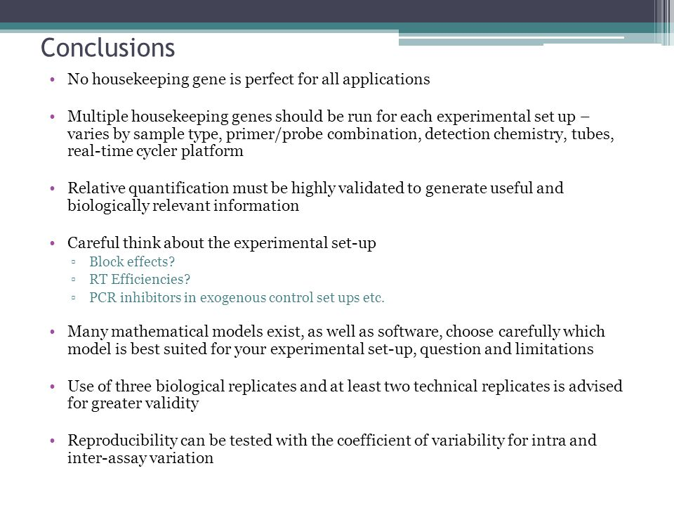 Conclusions No housekeeping gene is perfect for all applications