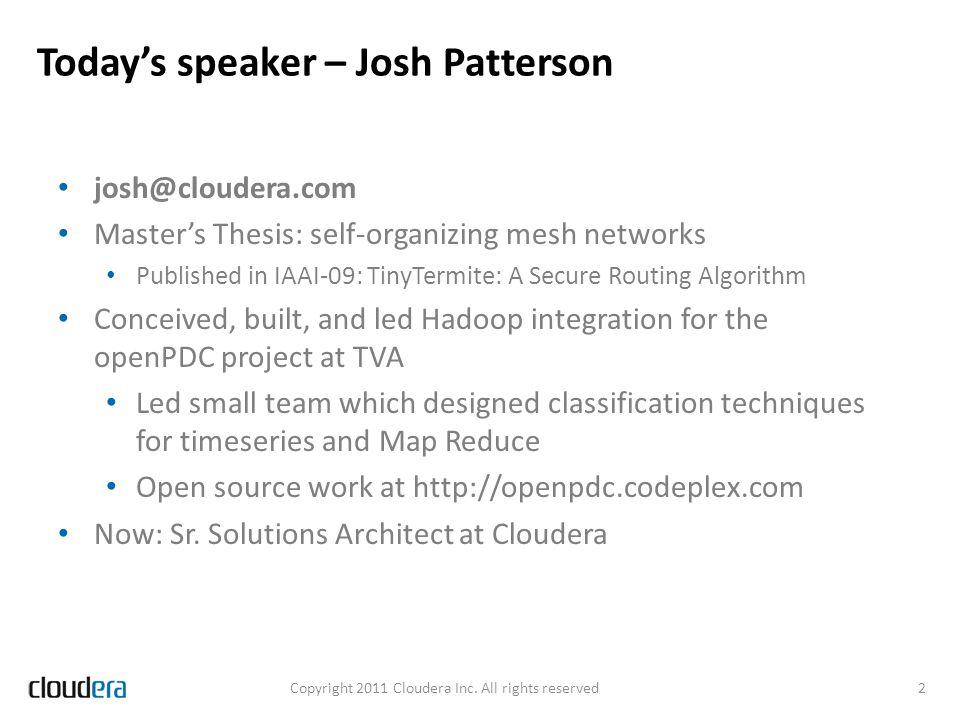 Today's speaker – Josh Patterson